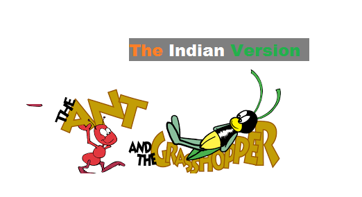 The Ant and The Grasshopper The Indian Version