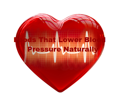 Foods That Lower Blood Pressure Naturally
